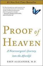Proof of Heaven: A Neurosurgeon's Journey into the Afterlife by Alexander Eban, MD